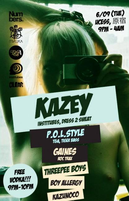 Fri 9 Jun 2009: Kazey, P.O.L. Style @ more @ Numbers, Tokyo