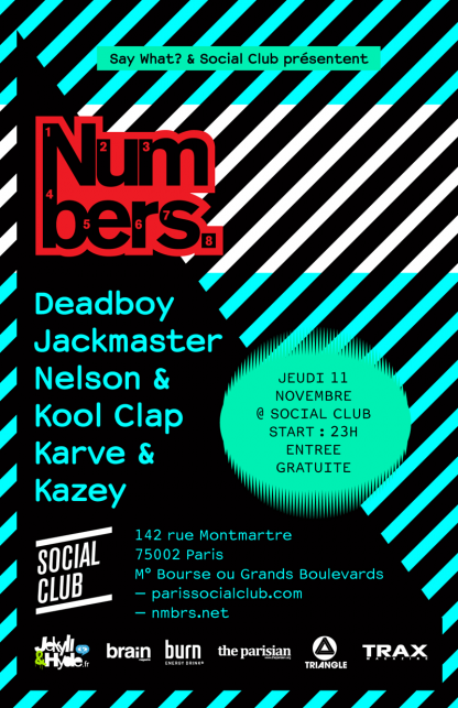 Numbers at Social Club, Paris w. Deadboy, Jackmaster, Nelson, Kool Clap, Karve & Kazey